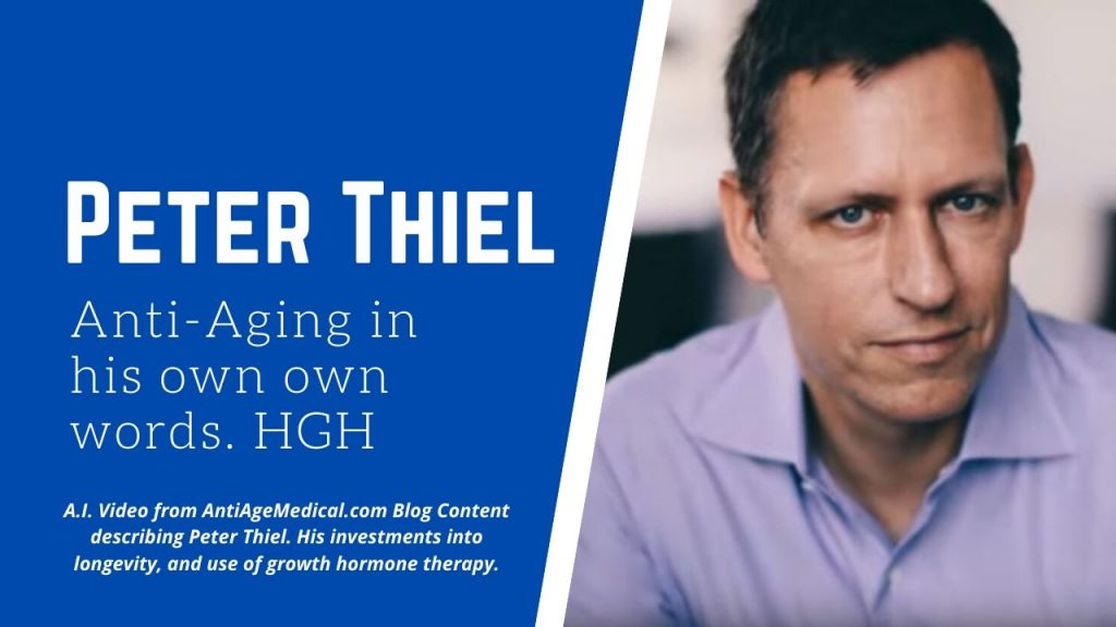 Peter Thiel, Anti-Aging, Longevity, Growth Hormone