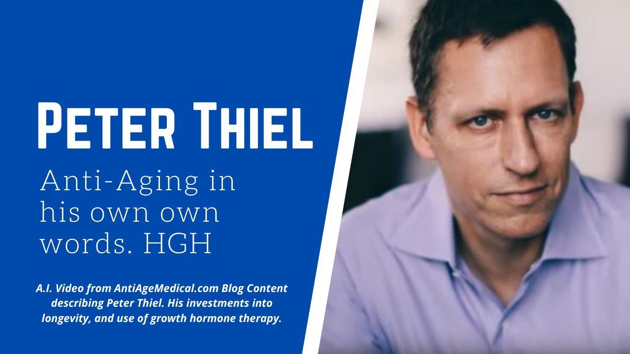 Peter Thiel, Anti-Aging, Longevity, Growth Hormone