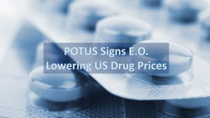 Lower Prescription Drug Prices | POTUS EO - July 2020 | Insulin/EpiPen | Most Favored Nation (MFN) | Prescriptions