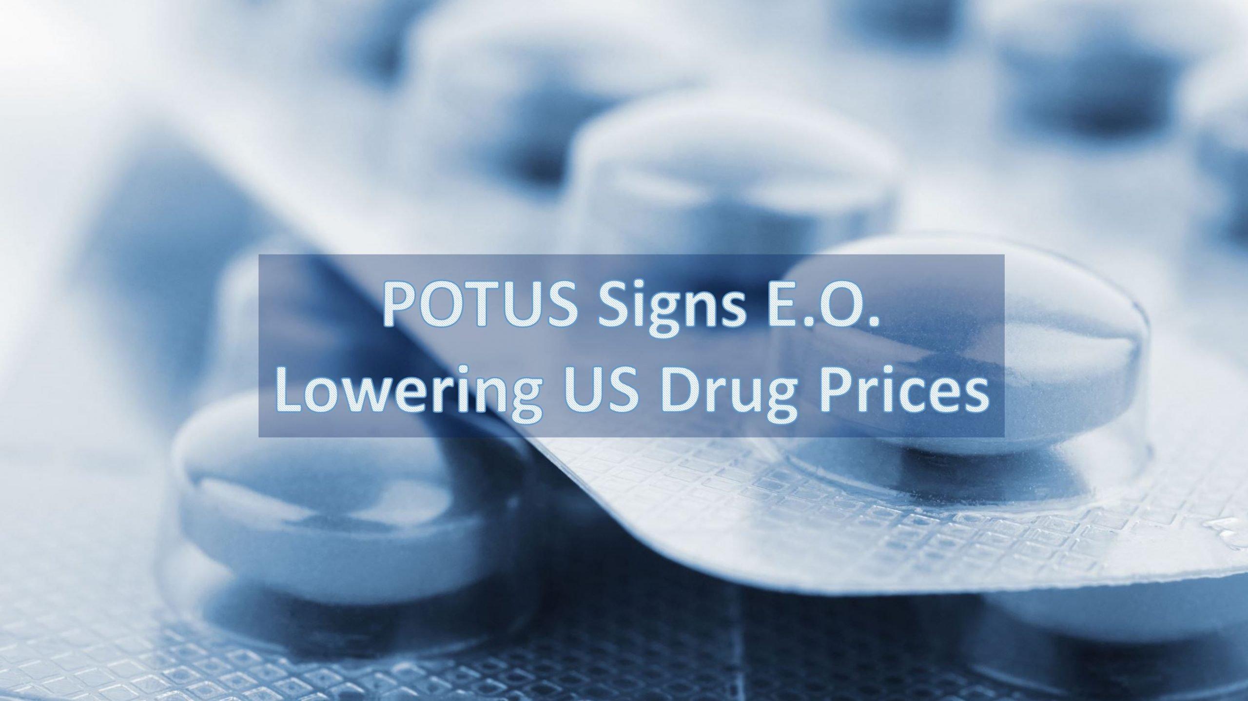 Lower Prescription Drug Prices | POTUS EO - July 2020 | Insulin/EpiPen | Most Favored Nation (MFN) | Prescriptions